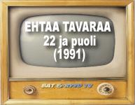 Ehtaa tavaraa 22 ja puoli (1991)